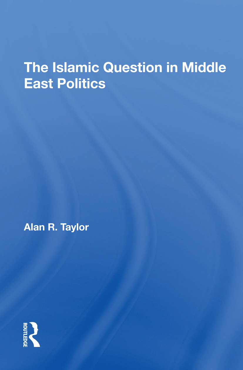 The Islamic Question In Middle East Politics: 1st Edition (Hardback) book cover