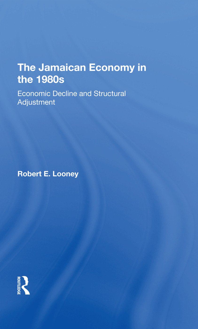 The Jamaican Economy In The 1980s: Economic Decline And Structural Adjustment book cover