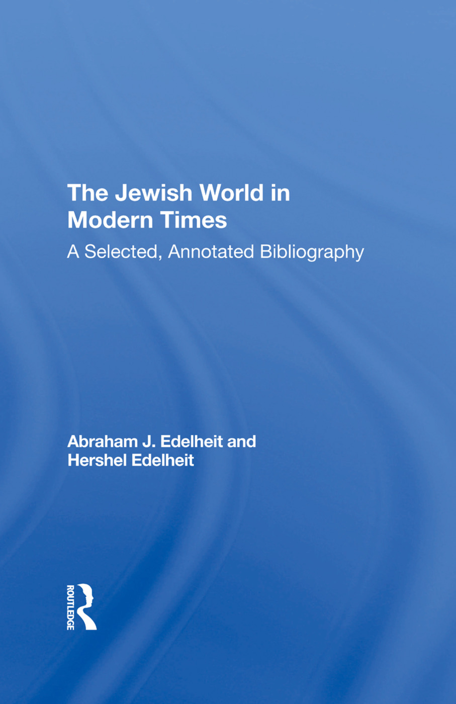 The Jewish World In Modern Times: A Selected, Annotated Bibliography, 1st Edition (e-Book) book cover