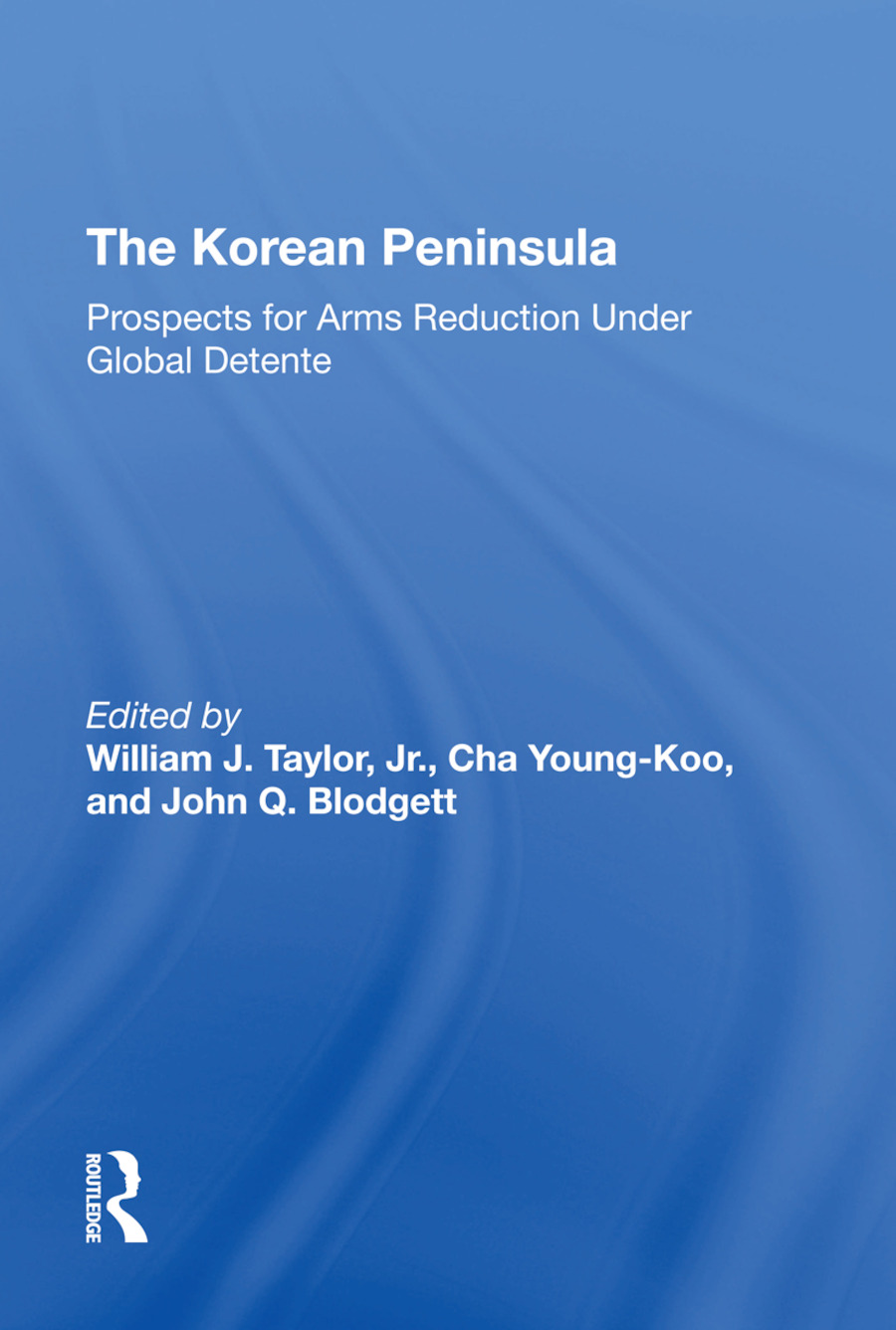 The Korean Peninsula: Prospects For Arms Reduction Under Global Detente book cover