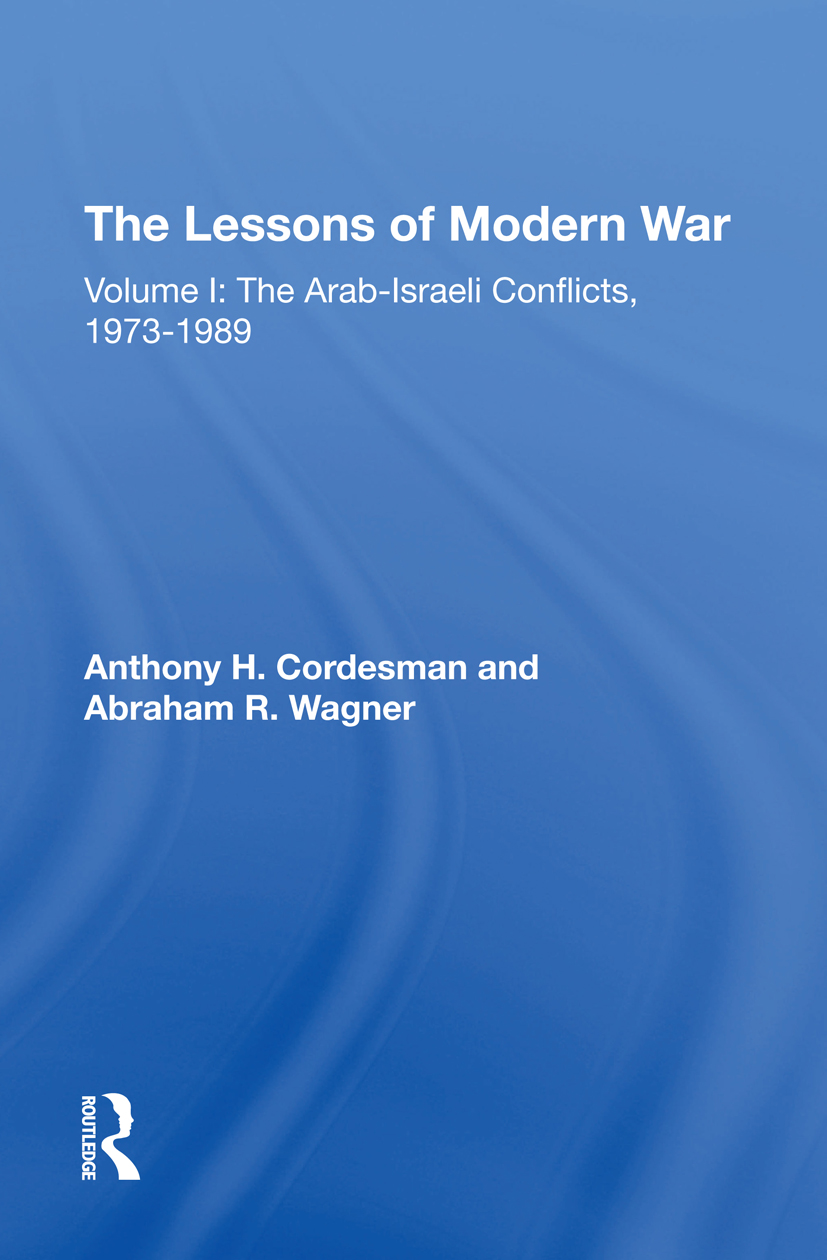 The Lessons Of Modern War: Volume I: The Arabisraeli Conflicts, 19731989 book cover