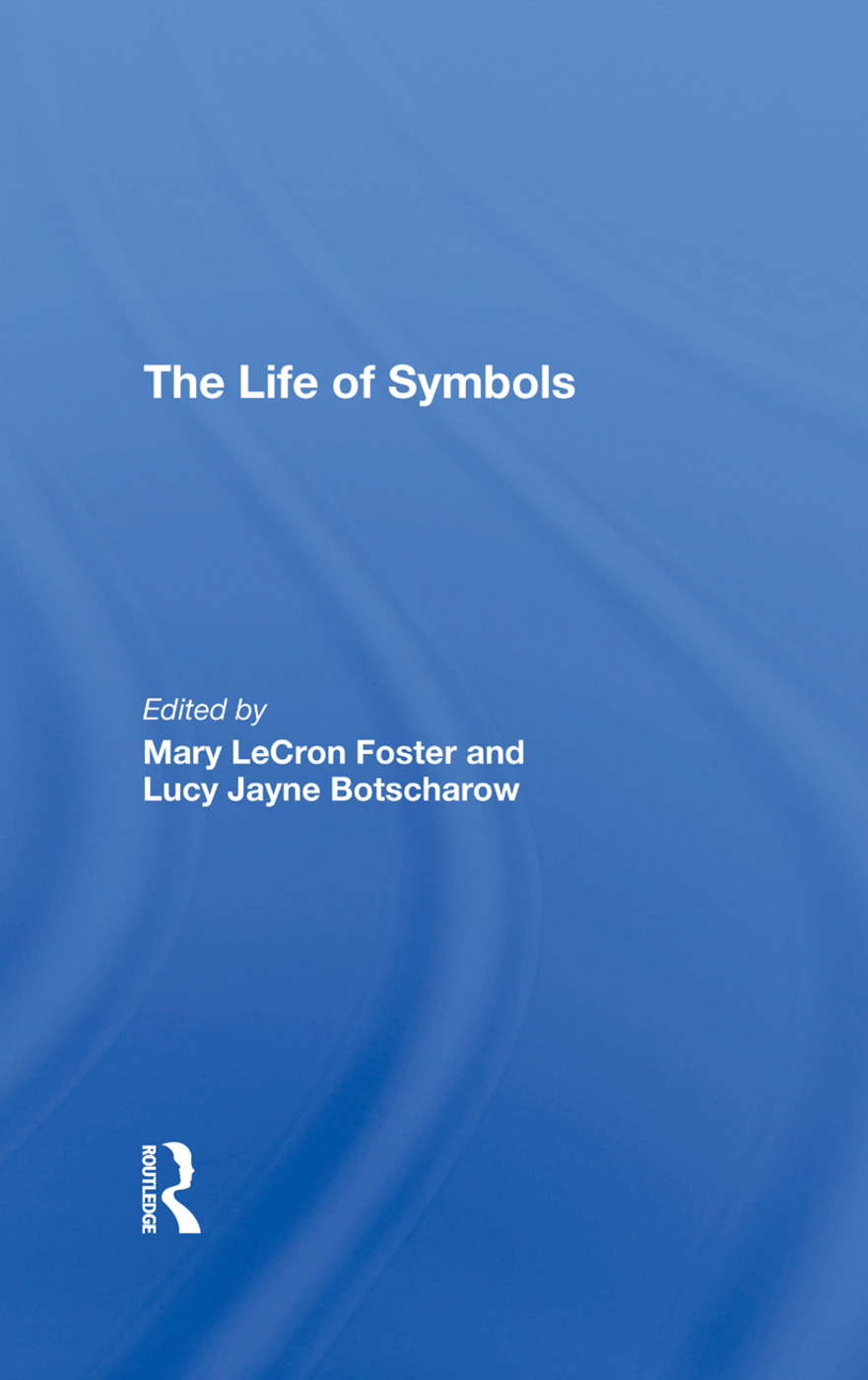 The Life Of Symbols: 1st Edition (Hardback) book cover