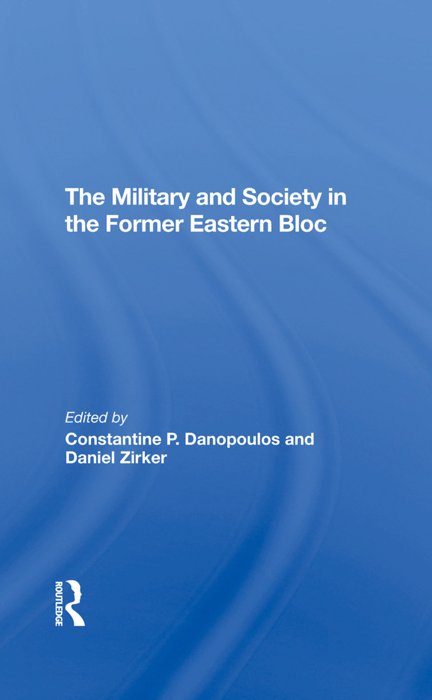 The Military And Society In The Former Eastern Bloc: 1st Edition (Hardback) book cover