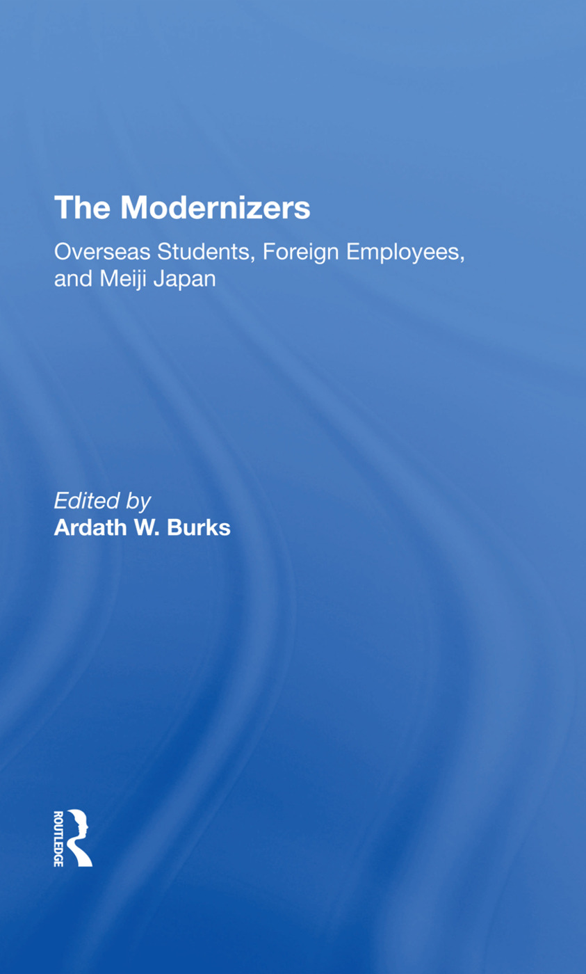 The Modernizers: Overseas Students, Foreign Employees, And Meiji Japan book cover