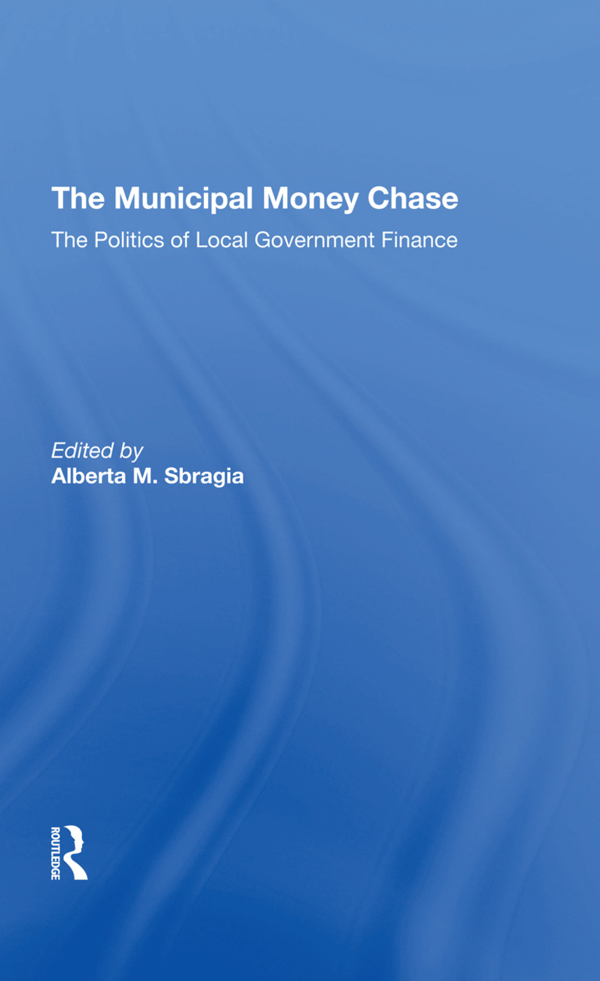 The Municipal Money Chase: The Politics Of Local Government Finance, 1st Edition (Hardback) book cover