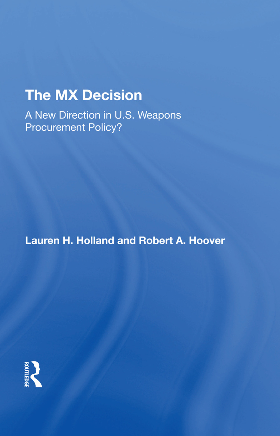 The Mx Decision: A New Direction In U.s. Weapons Procurement Policy?, 1st Edition (Hardback) book cover