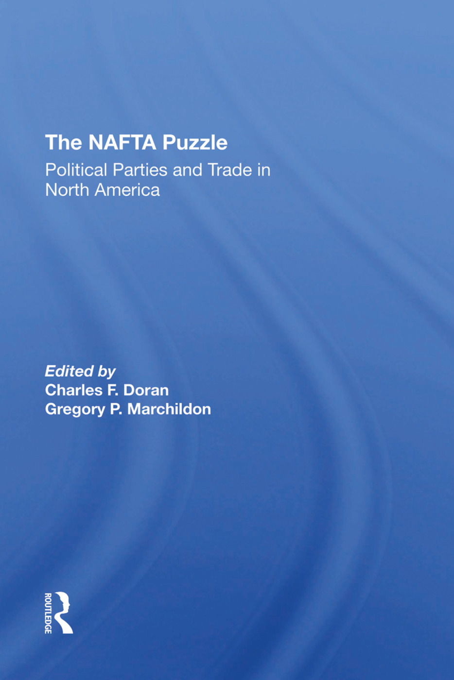 The Nafta Puzzle: Political Parties And Trade In North America, 1st Edition (Hardback) book cover