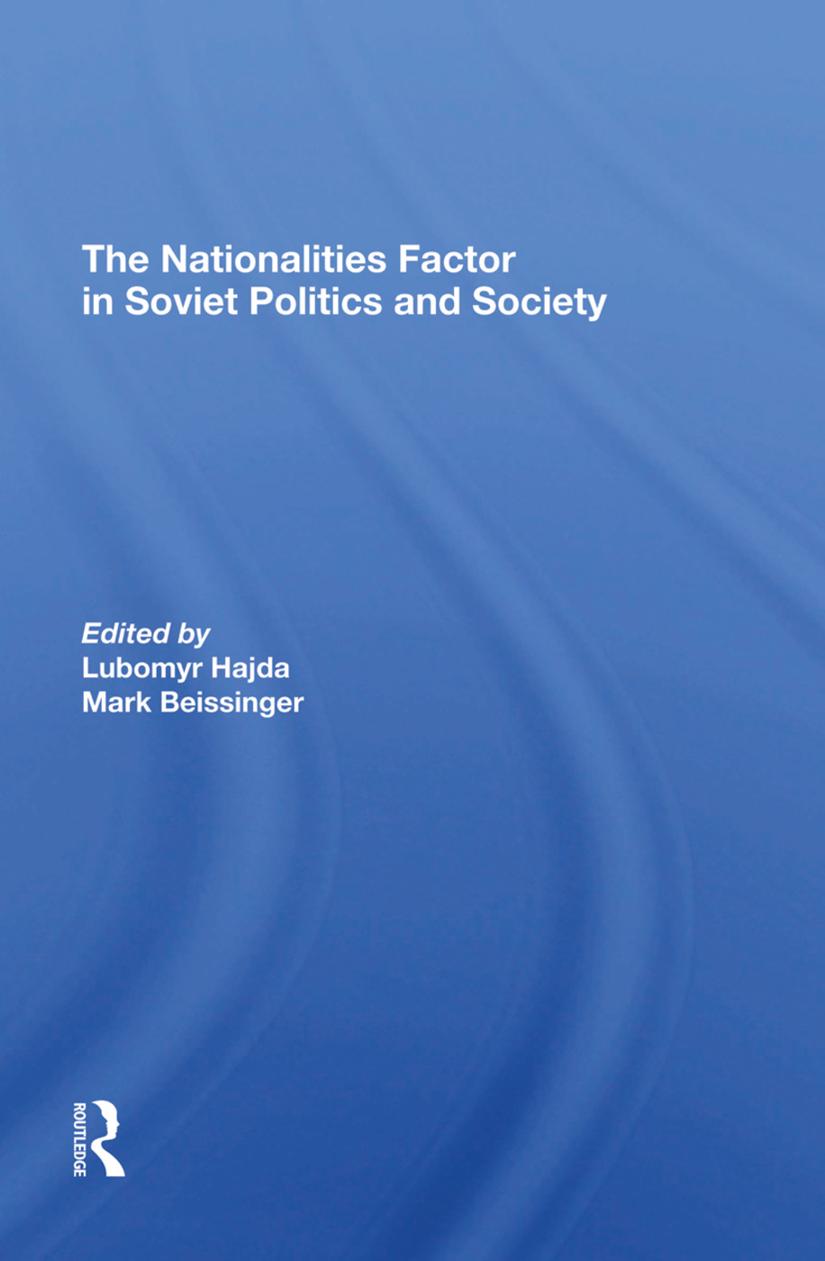 The Nationalities Factor In Soviet Politics And Society: 1st Edition (Hardback) book cover