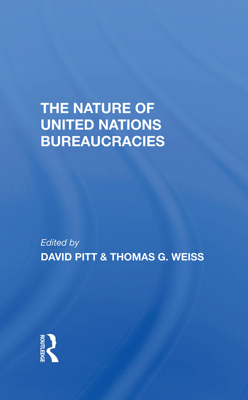 The Nature Of United Nations Bureaucracies: 1st Edition (Hardback) book cover