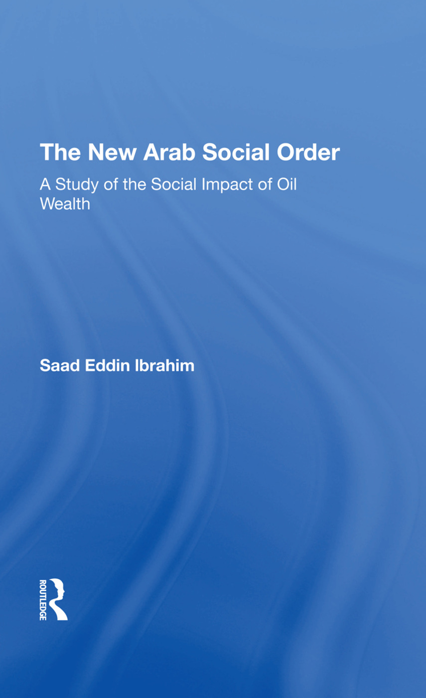 The New Arab Social Order: A Study Of The Social Impact Of Oil Wealth, 1st Edition (Hardback) book cover