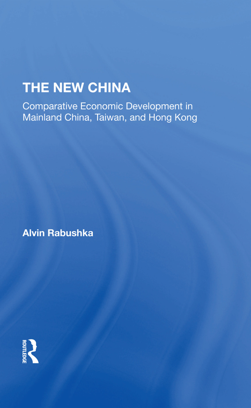 The New China: Comparative Economic Development In Mainland China, Taiwan, And Hong Kong book cover
