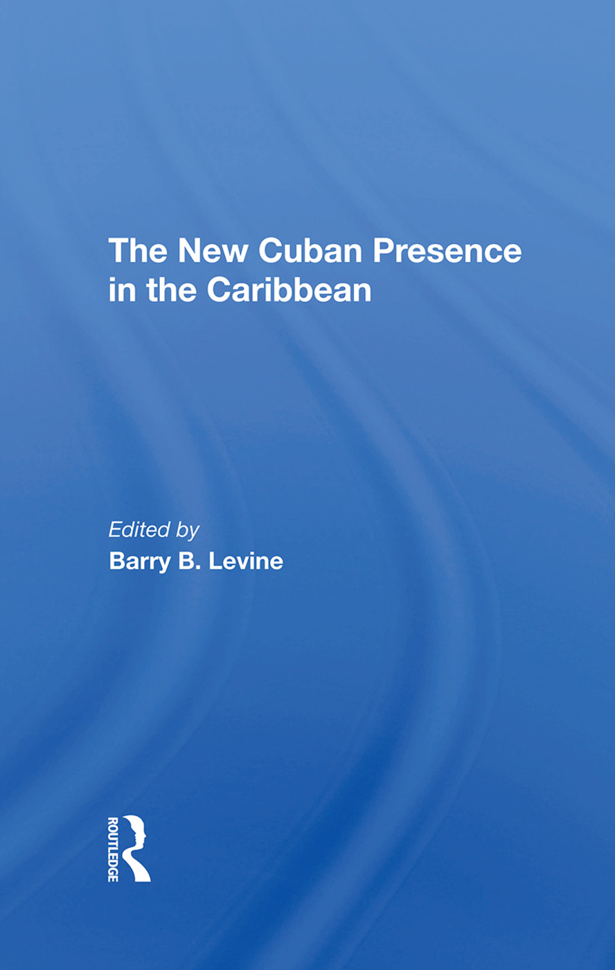 The New Cuban Presence In The Caribbean: 1st Edition (Hardback) book cover