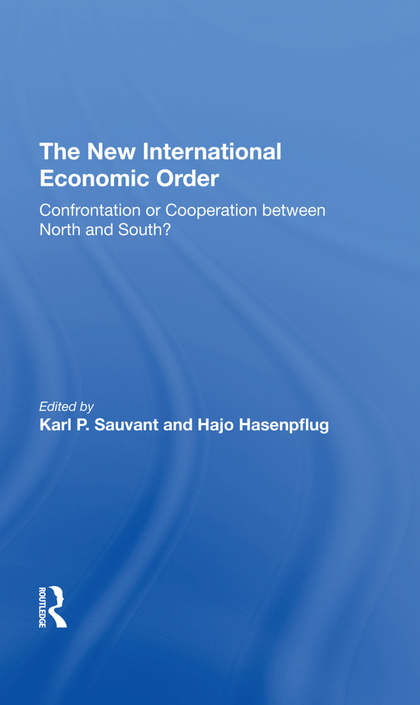 The New International Economic Order: Confrontation Or Cooperation Between North And South?, 1st Edition (Hardback) book cover