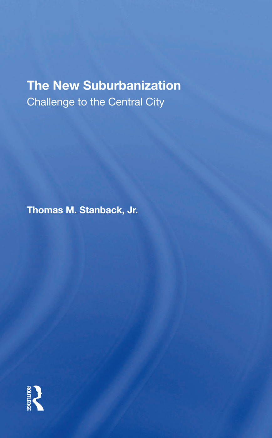 The New Suburbanization: Challenge To The Central City, 1st Edition (e-Book) book cover