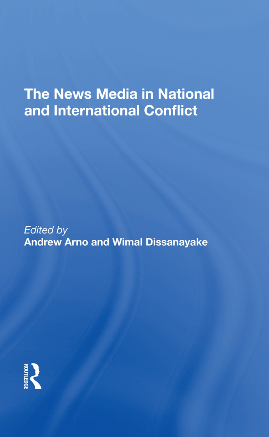 The News Media In National And International Conflict: 1st Edition (Hardback) book cover
