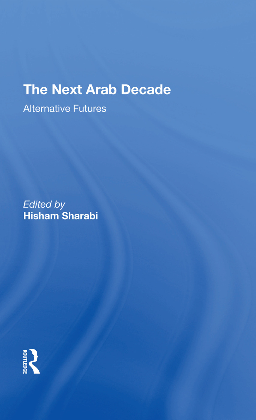 The Next Arab Decade: Alternative Futures, 1st Edition (Hardback) book cover
