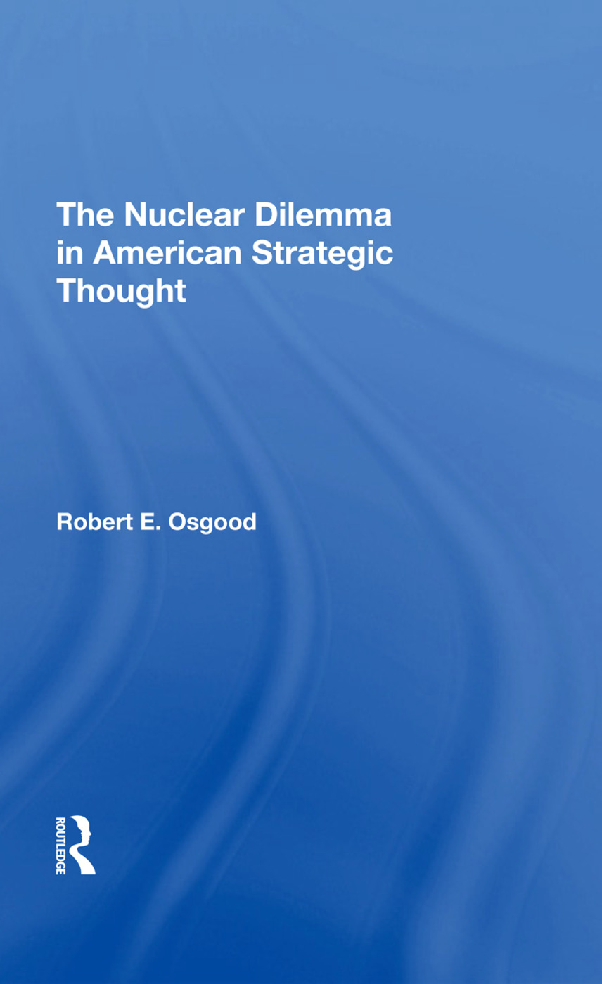 The Nuclear Dilemma In American Strategic Thought: 1st Edition (Hardback) book cover