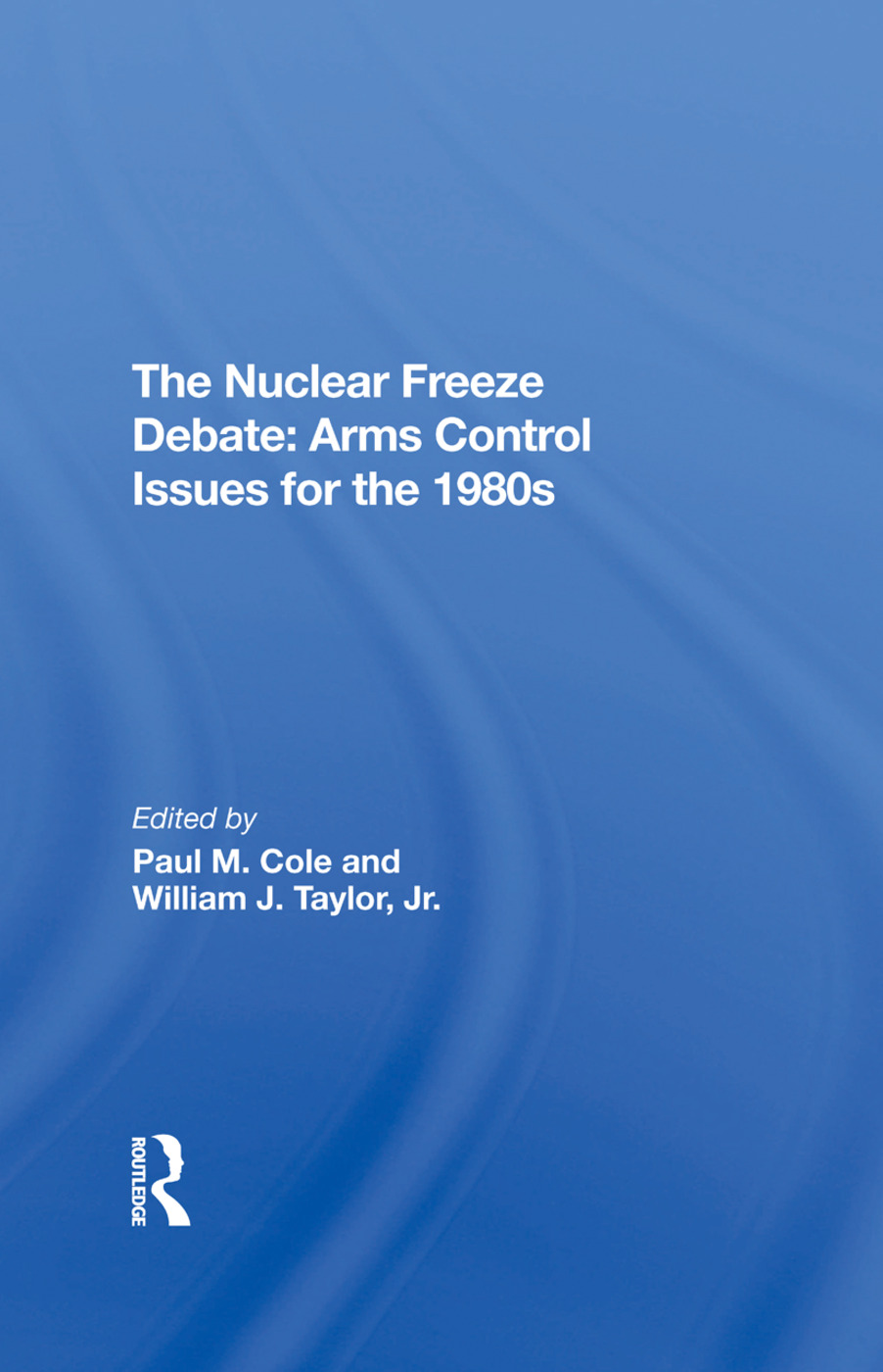 The Nuclear Freeze Debate: Arms Control Issues For The 1980s, 1st Edition (Hardback) book cover