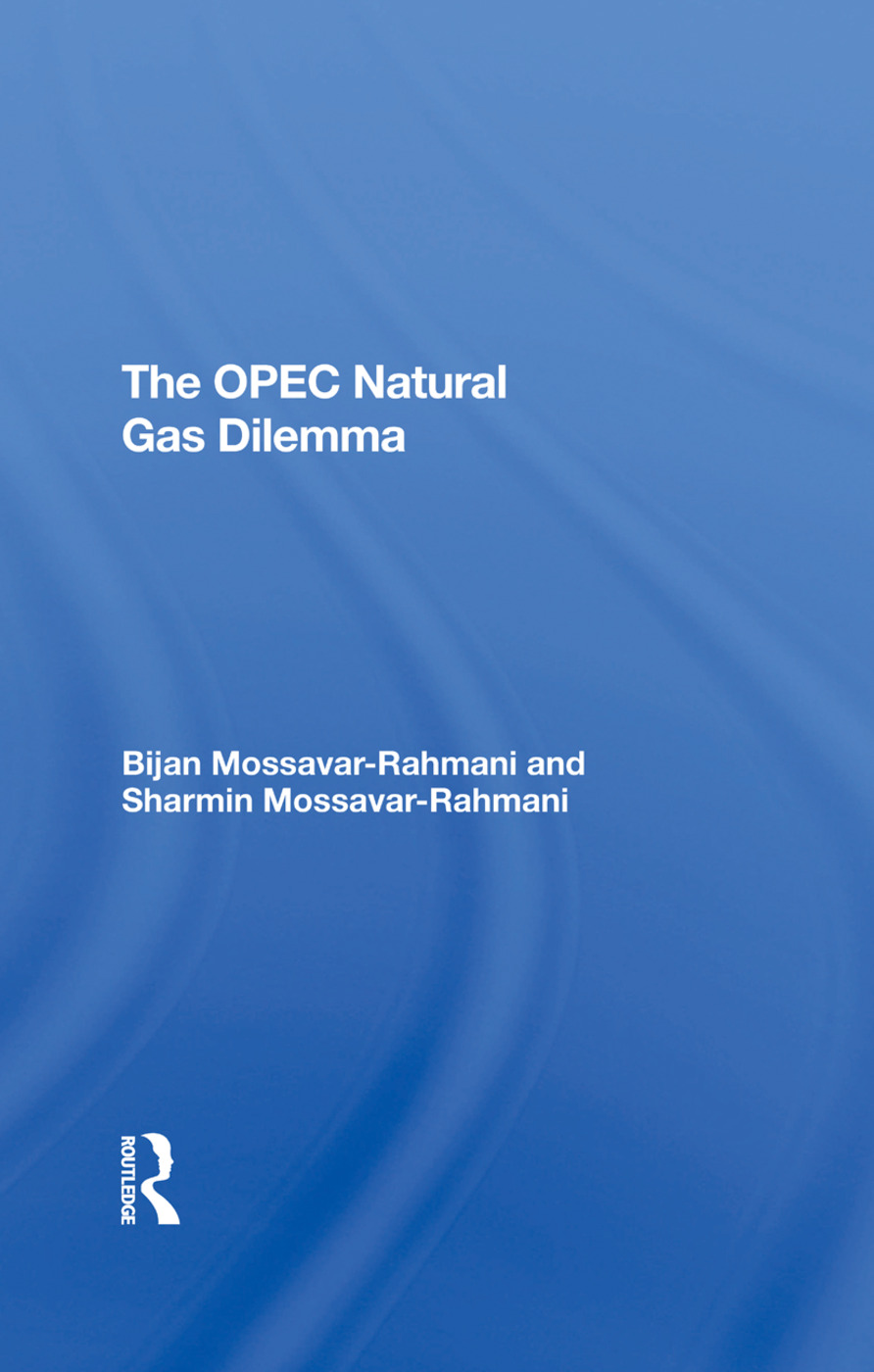 The Opec Natural Gas Dilemma: 1st Edition (e-Book) book cover