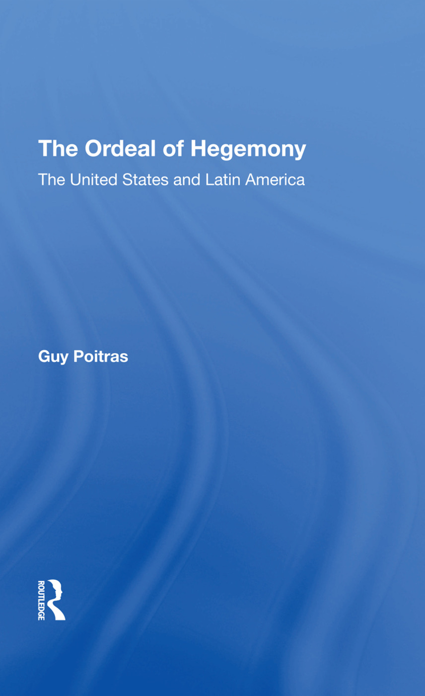 The Ordeal Of Hegemony: The United States And Latin America, 1st Edition (Hardback) book cover