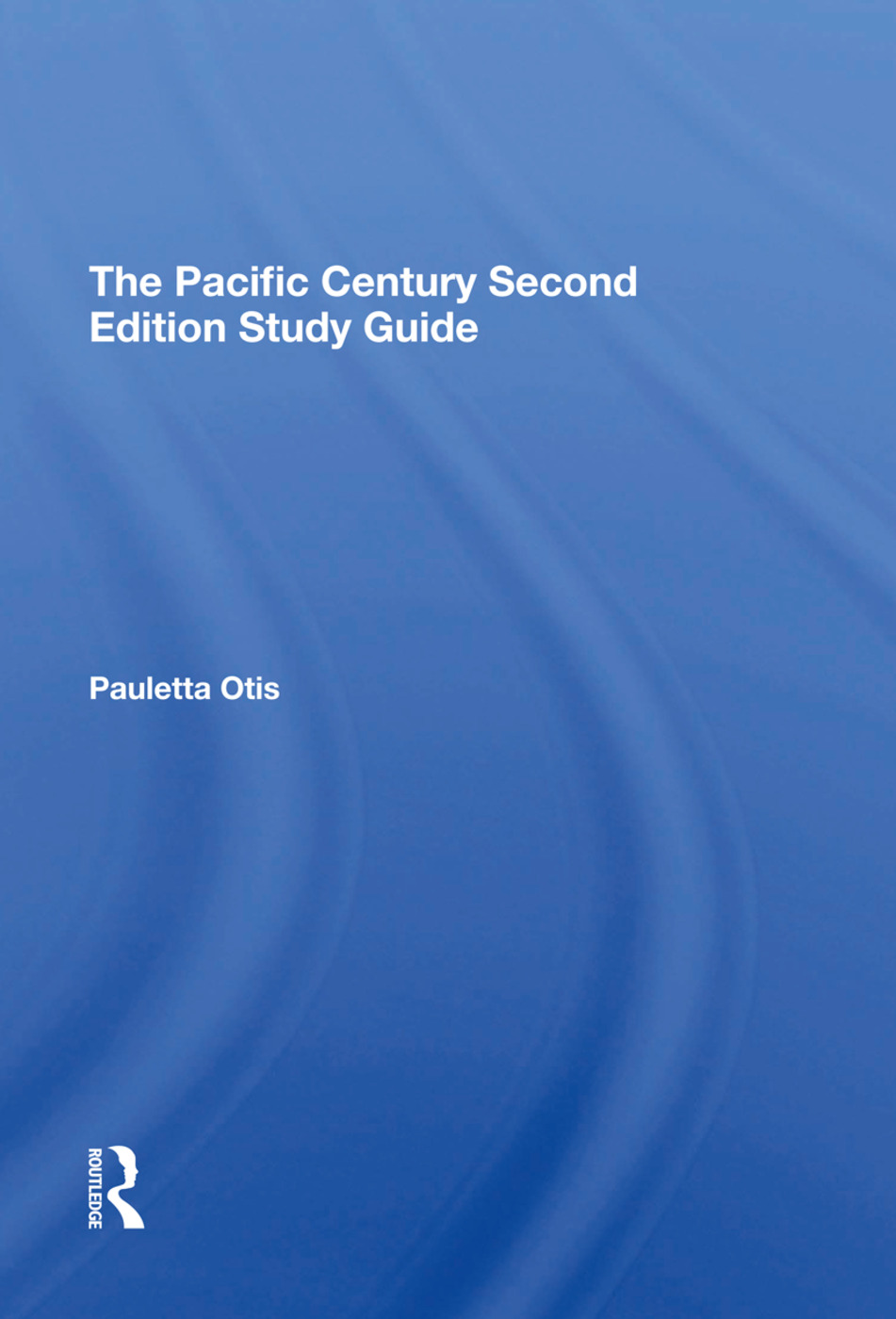 The Pacific Century Second Edition Study Guide: 1st Edition (Hardback) book cover