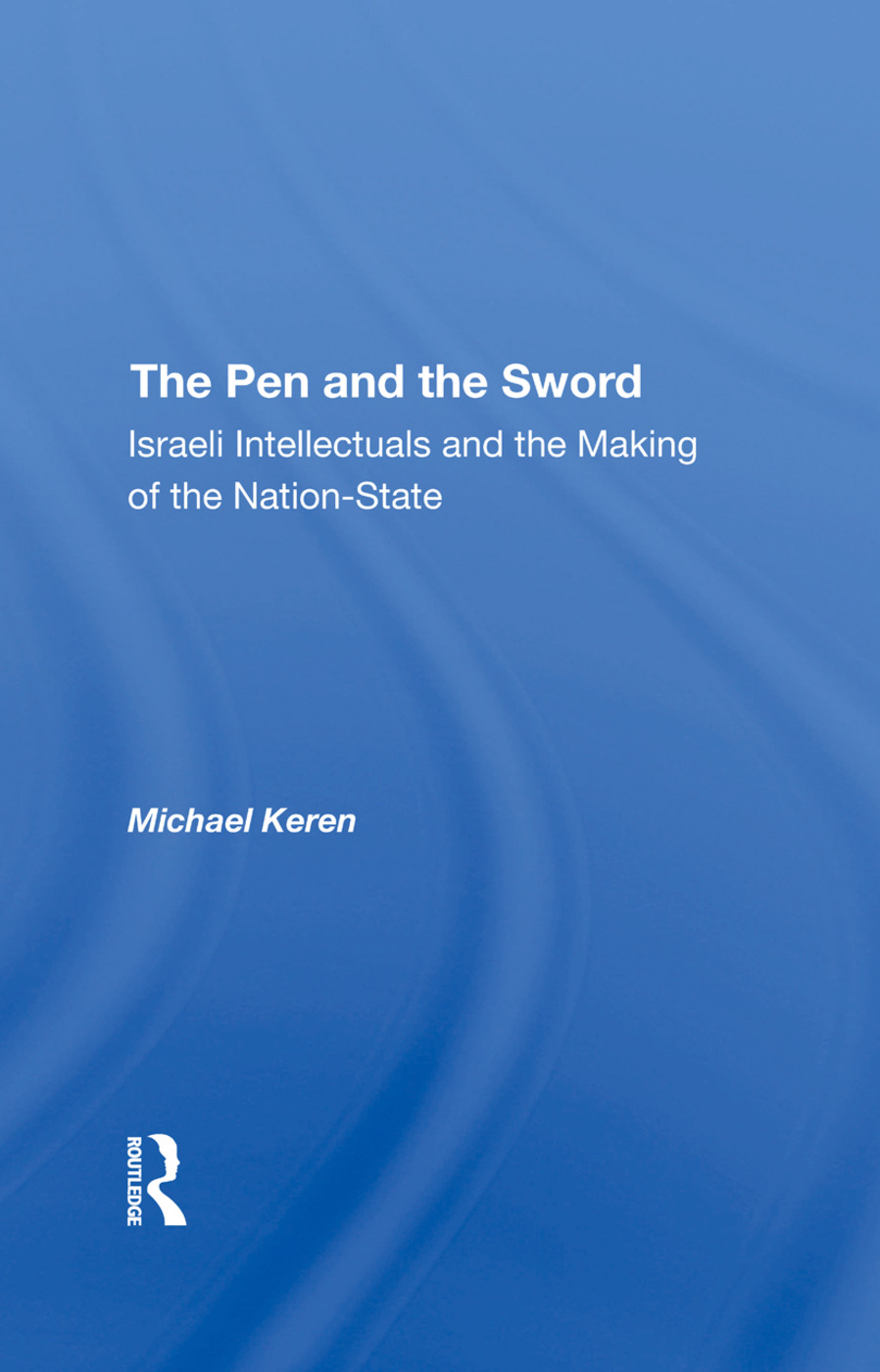 The Pen And The Sword: Israeli Intellectuals And The Making Of The Nationstate, 1st Edition (Hardback) book cover