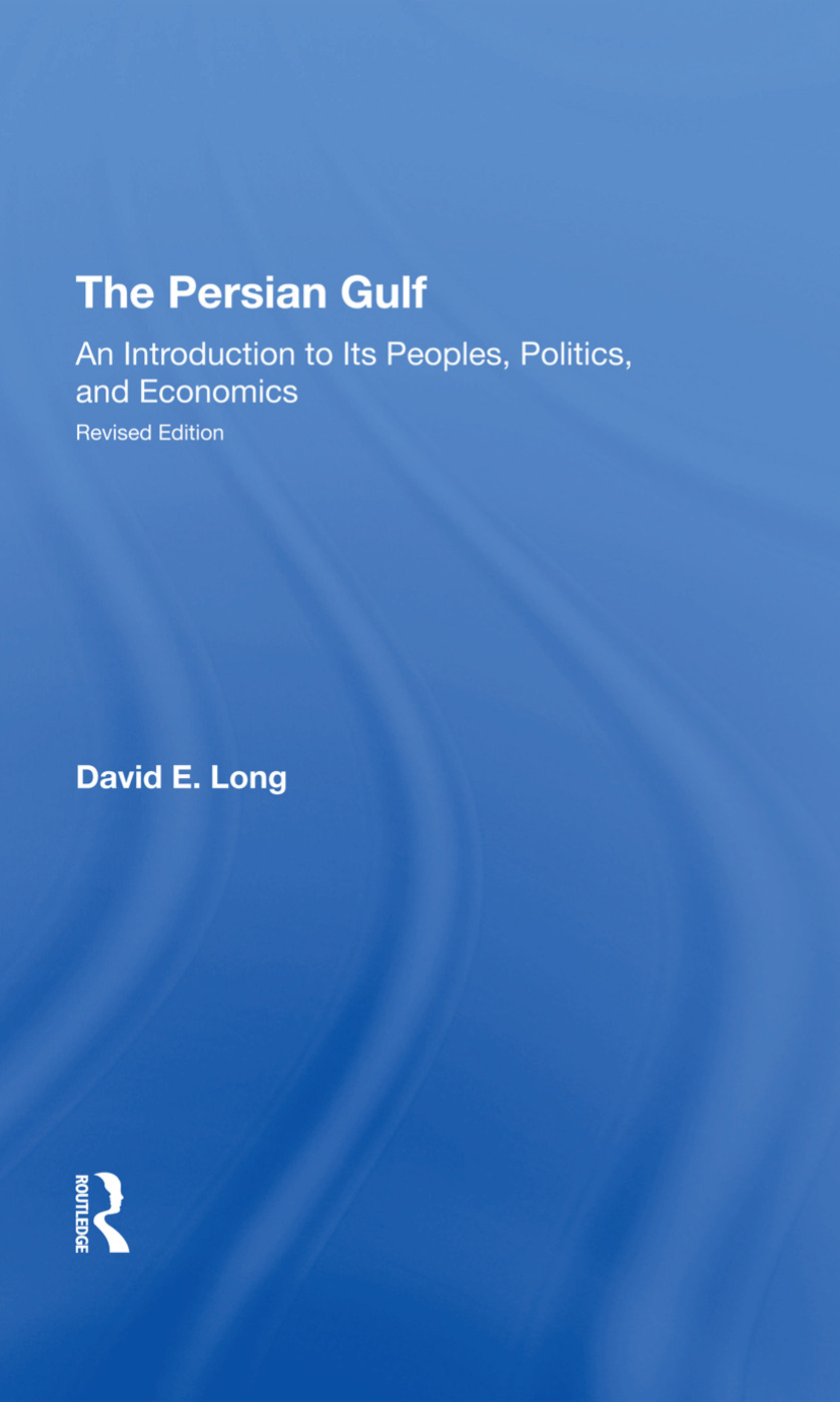 The Persian Gulf: An Introduction To Its Peoples, Politics, And Economics, 1st Edition (Hardback) book cover