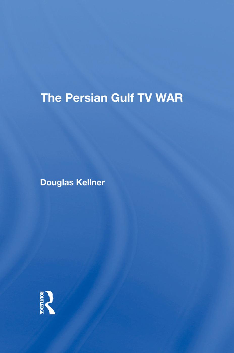 The Persian Gulf Tv War: 1st Edition (Hardback) book cover