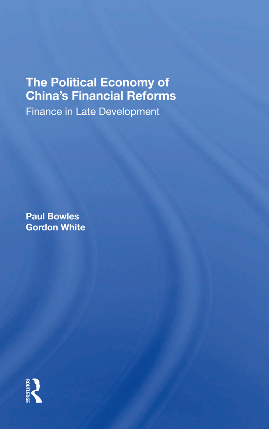 The Political Economy Of China's Financial Reforms: Finance In Late Development, 1st Edition (Hardback) book cover