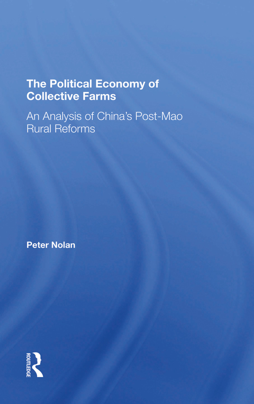 The Political Economy Of Collective Farms: An Analysis Of China's Postmao Rural Reforms, 1st Edition (Hardback) book cover