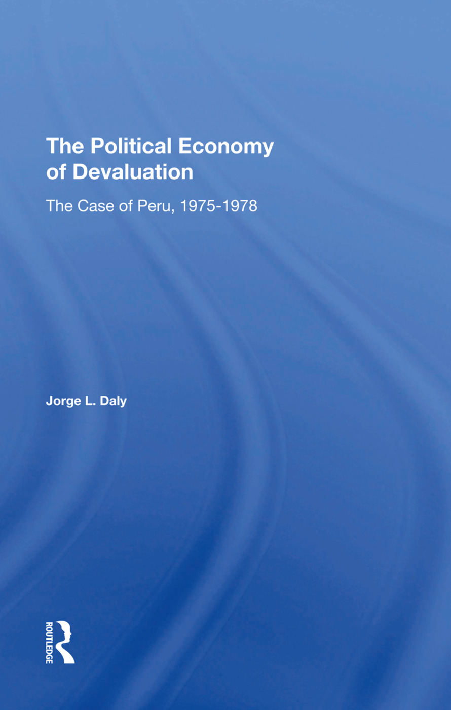 The Political Economy Of Devaluation: The Case Of Peru, 1975-1978, 1st Edition (e-Book) book cover