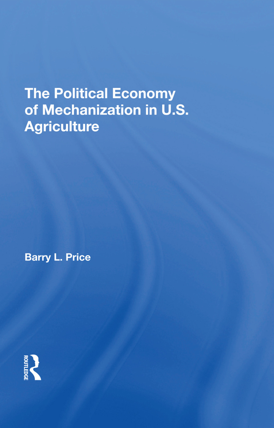The Political Economy of Mechanization in U.S. Agriculture