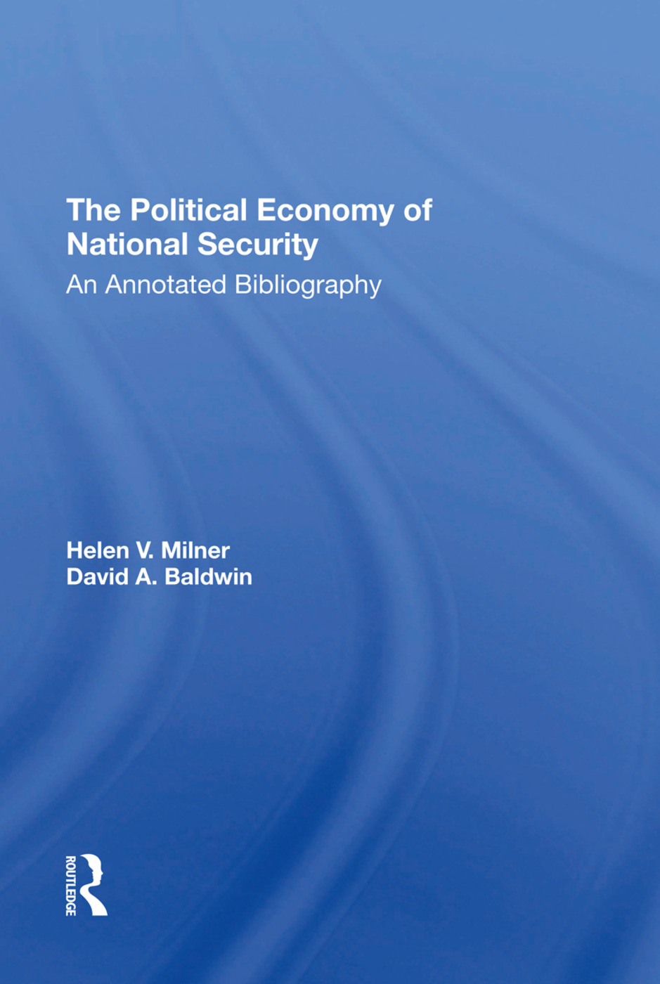 The Political Economy Of National Security: An Annotated Bibliography, 1st Edition (Hardback) book cover