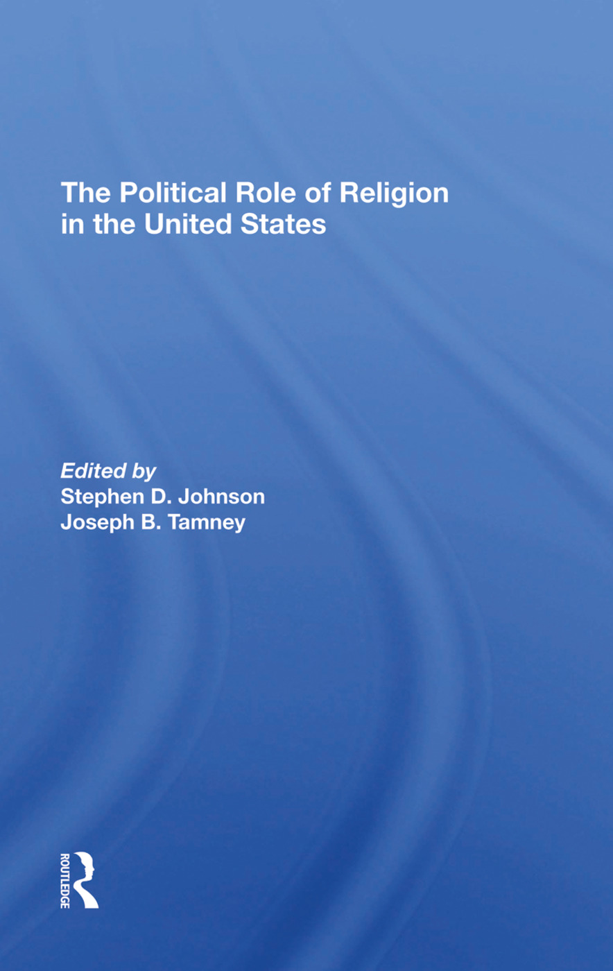 The Political Role Of Religion In The United States: 1st Edition (Hardback) book cover