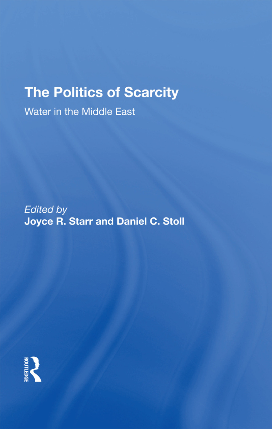 The Politics Of Scarcity: Water In The Middle East, 1st Edition (Hardback) book cover