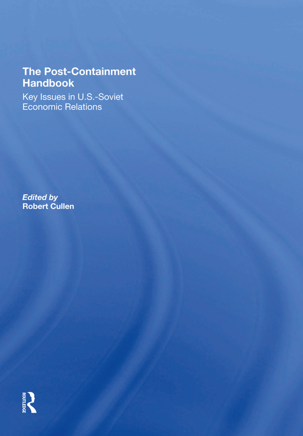 The Post-Containment Handbook: Key Issues In U.S.- Soviet Economic Relations, 1st Edition (Hardback) book cover