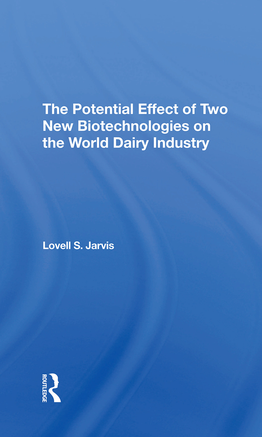 The Potential Effect Of Two New Biotechnologies On The World Dairy Industry: 1st Edition (Hardback) book cover