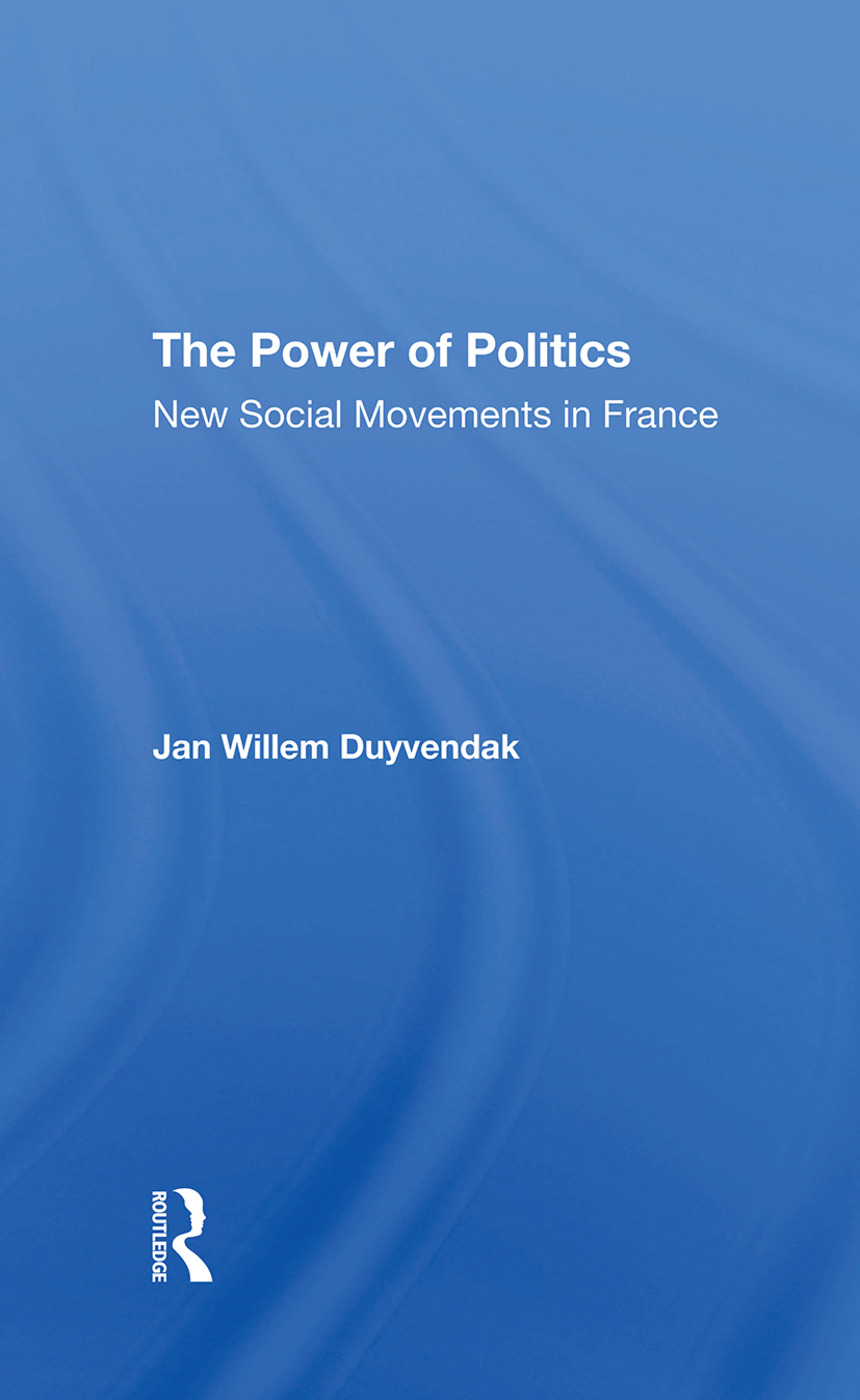The Power Of Politics: New Social Movements In France, 1st Edition (Hardback) book cover