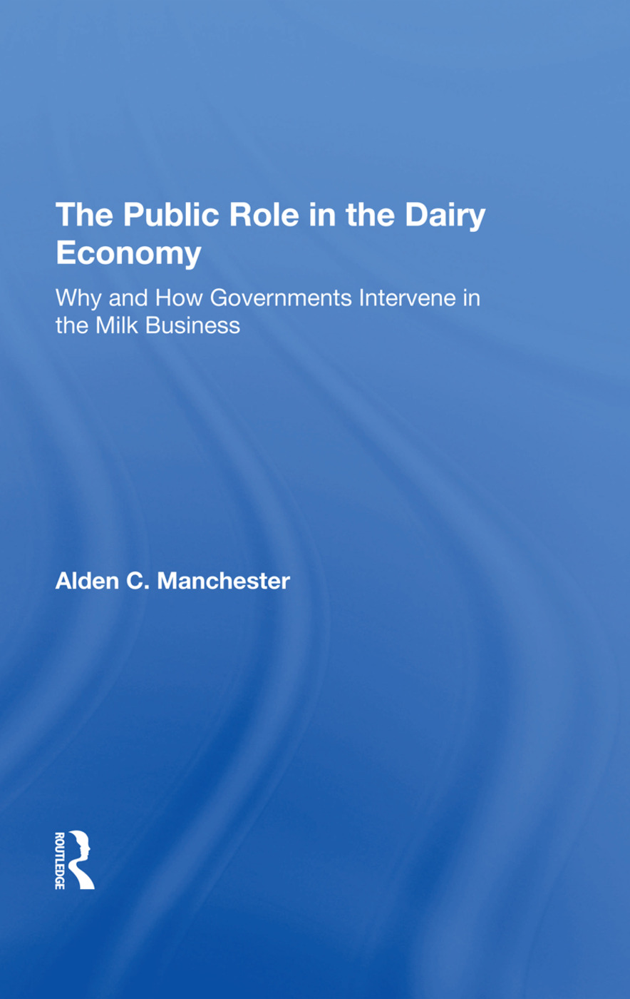 The Public Role In The Dairy Economy: Why And How Governments Intervene In The Milk Business, 1st Edition (Hardback) book cover