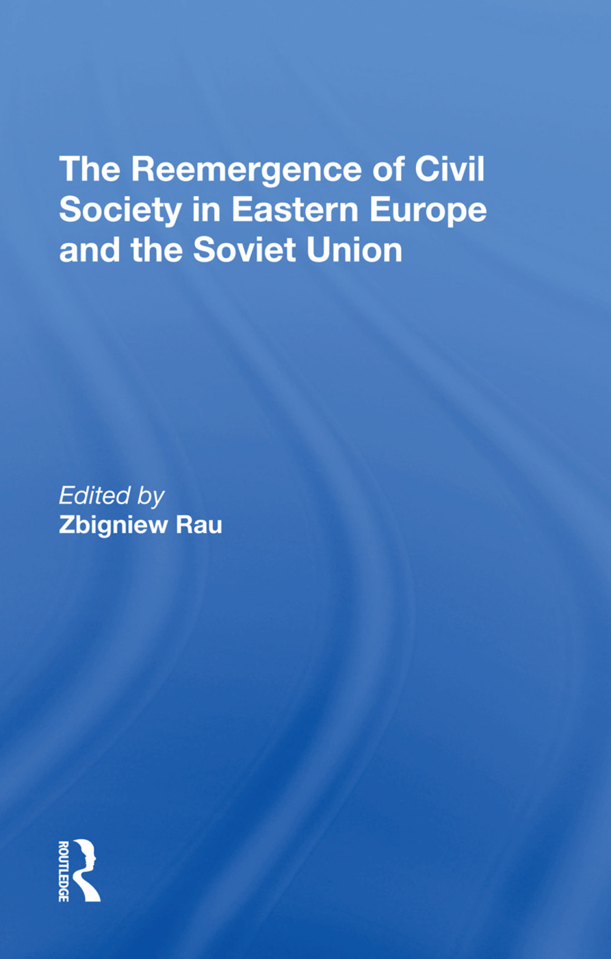 The Reemergence Of Civil Society In Eastern Europe And The Soviet Union: 1st Edition (Hardback) book cover