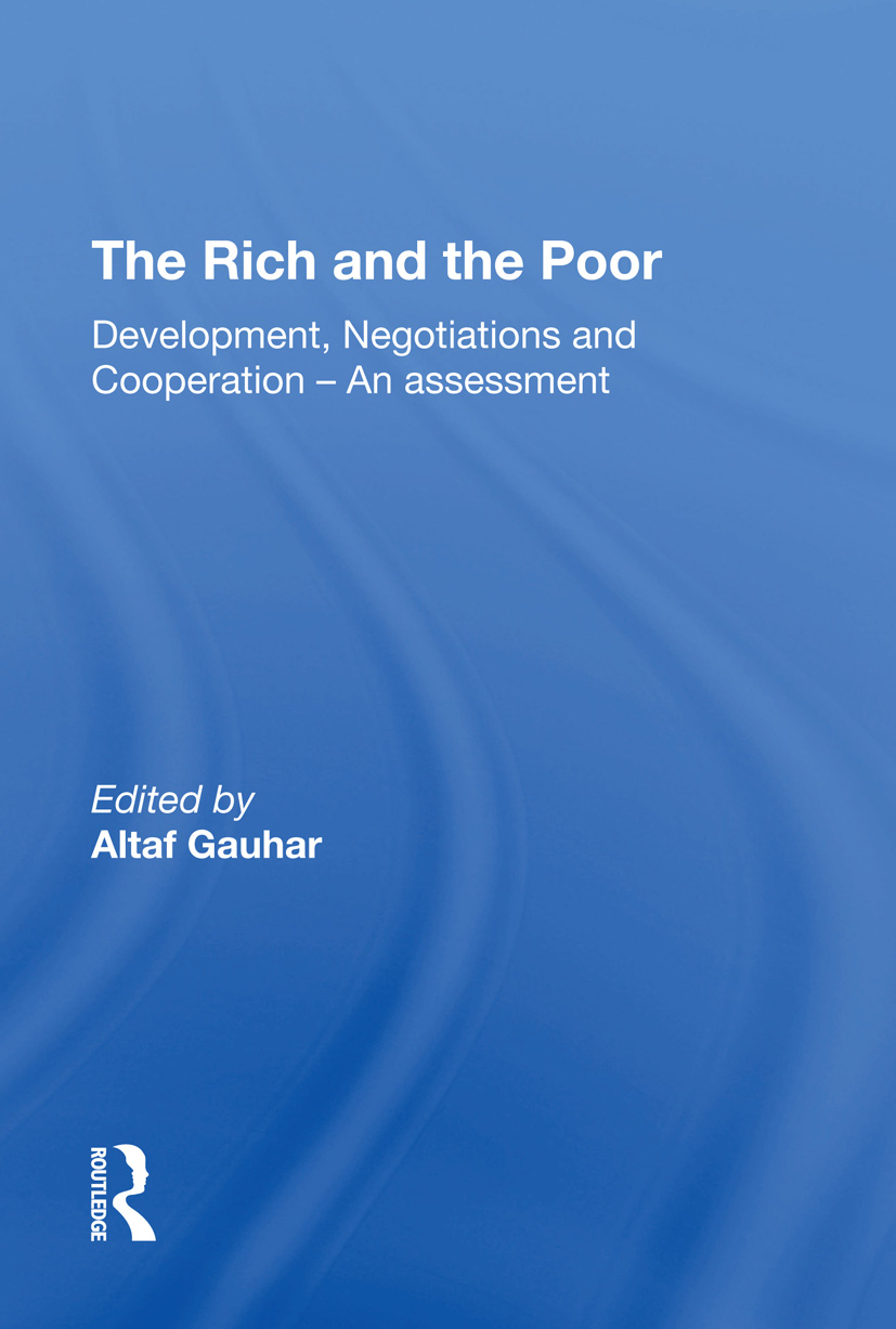 The Rich And The Poor: Development, Negotiations And Cooperationan Assessment, 1st Edition (Hardback) book cover