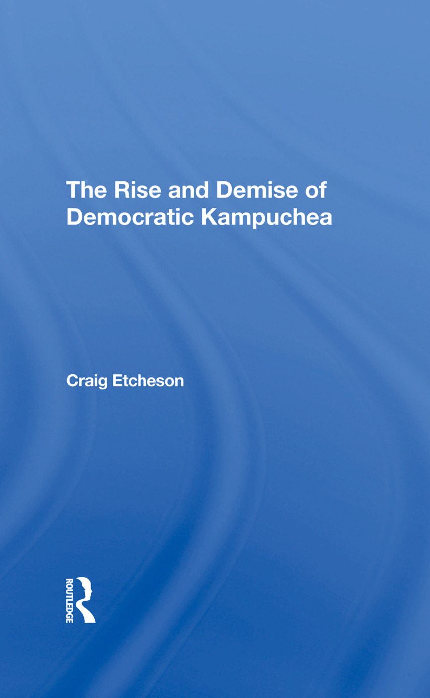 The Rise And Demise Of Democratic Kampuchea: 1st Edition (e-Book) book cover