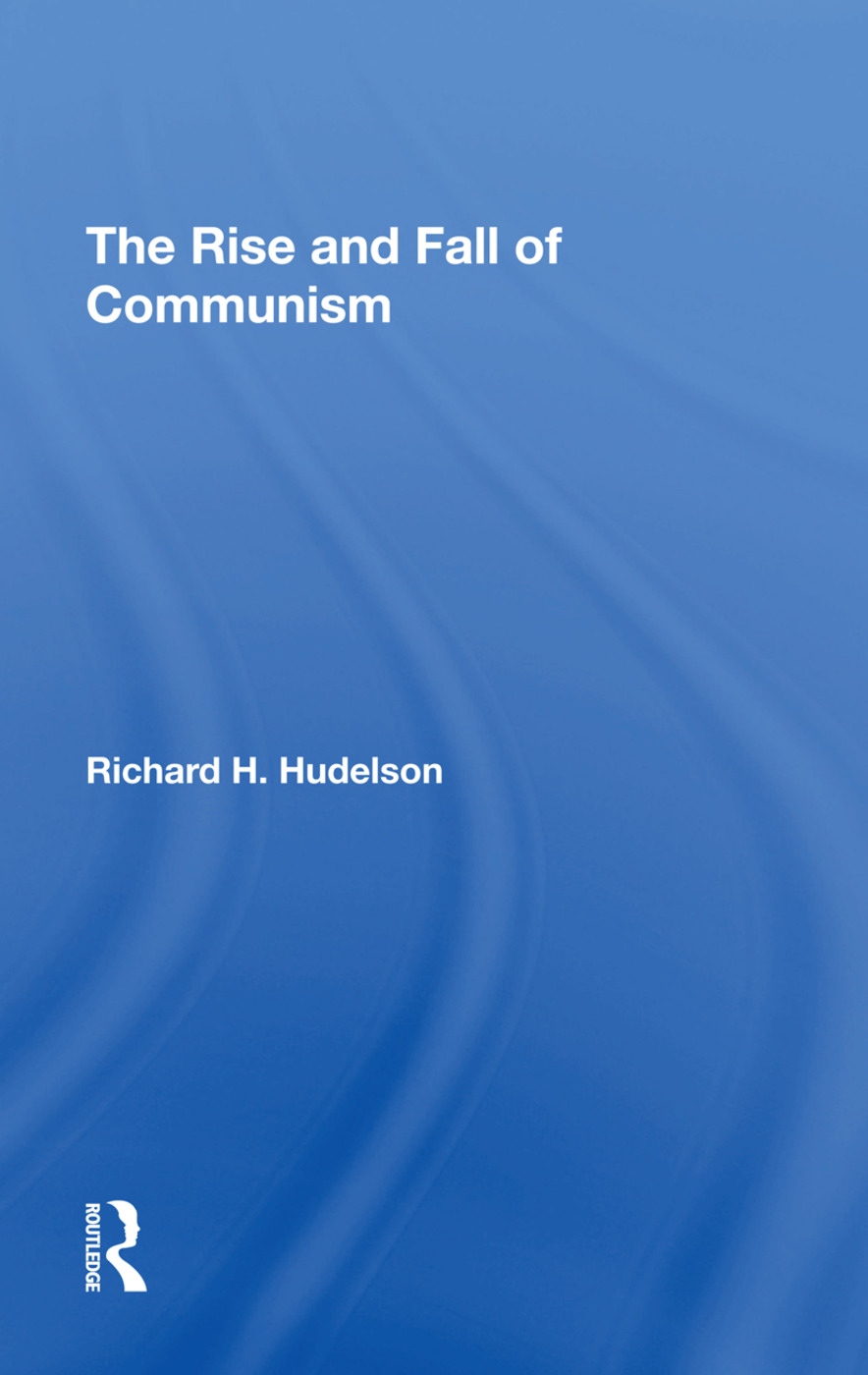 The Rise And Fall Of Communism: 1st Edition (Hardback) book cover