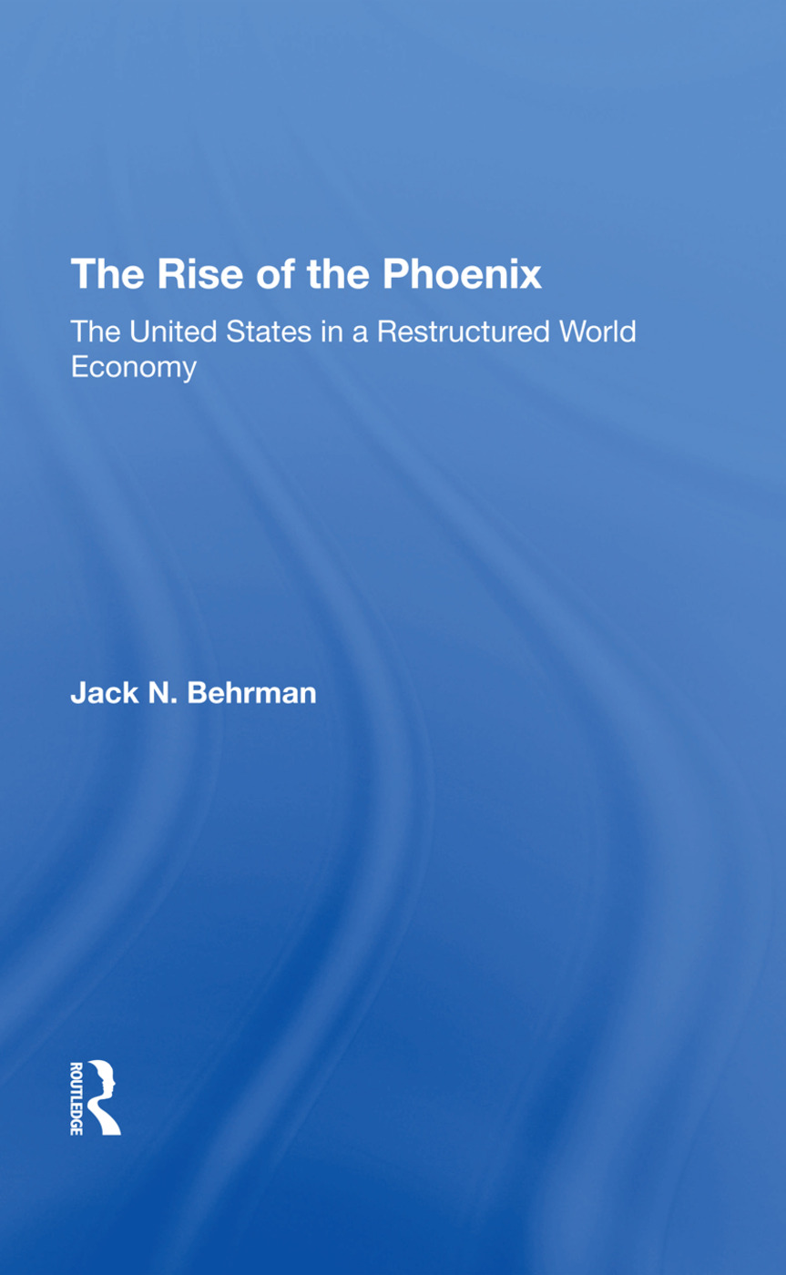The Rise Of The Phoenix: The United States In A Restructured World Economy, 1st Edition (Hardback) book cover