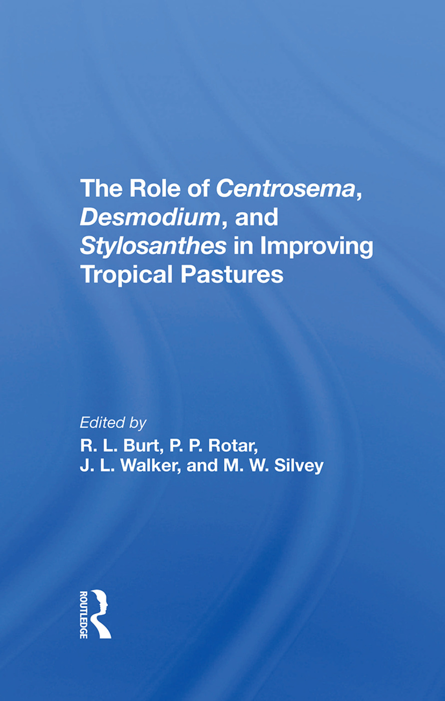 The Role Of Centrosema, Desmodium, And Stylosanthes In Improving Tropical Pastures: 1st Edition (Hardback) book cover