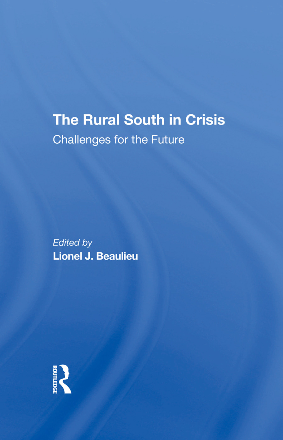 The Rural South In Crisis: Challenges For The Future, 1st Edition (Hardback) book cover
