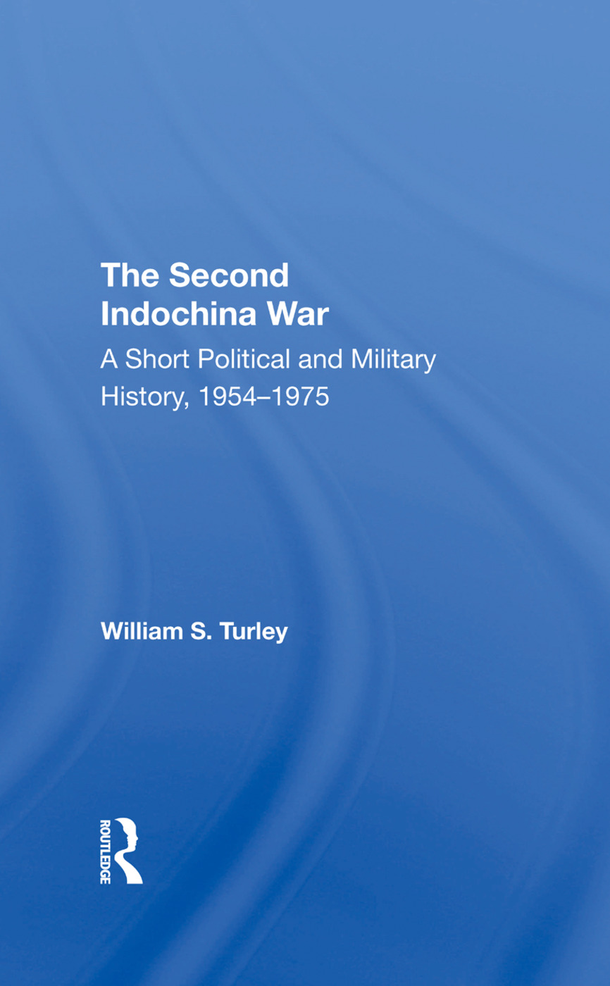 The Second Indochina War: A Short Political And Military History, 19541975, 1st Edition (Hardback) book cover