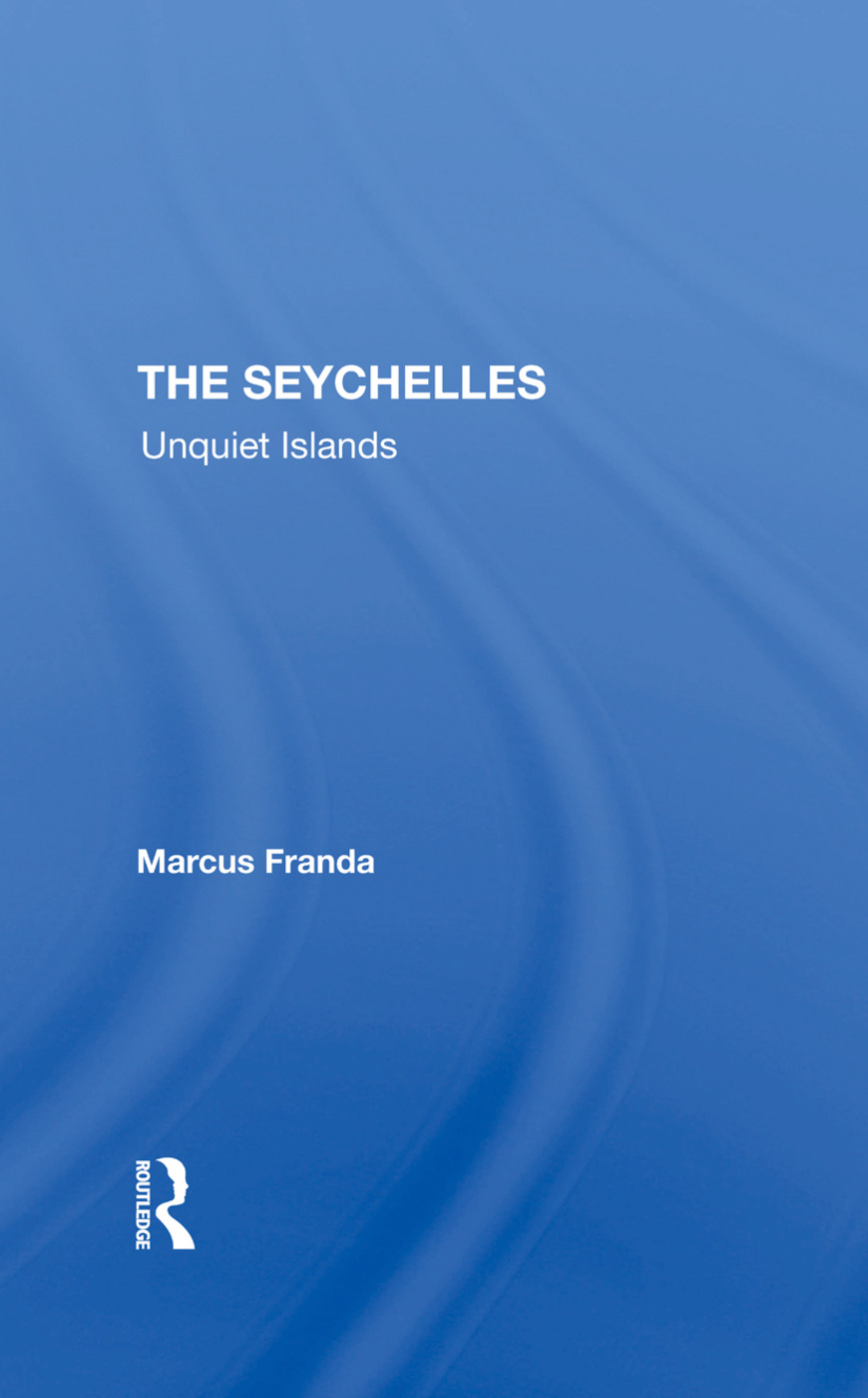 The Seychelles: Unquiet Islands, 1st Edition (Hardback) book cover