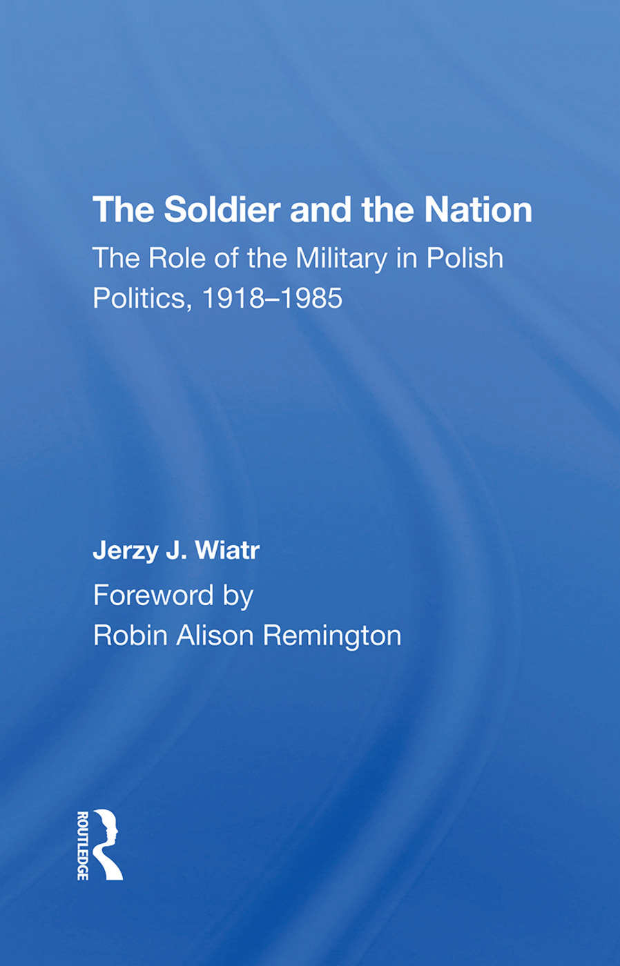 The Role of the Military in a Crisis Situation: General Jaruzelski's Government in 1981