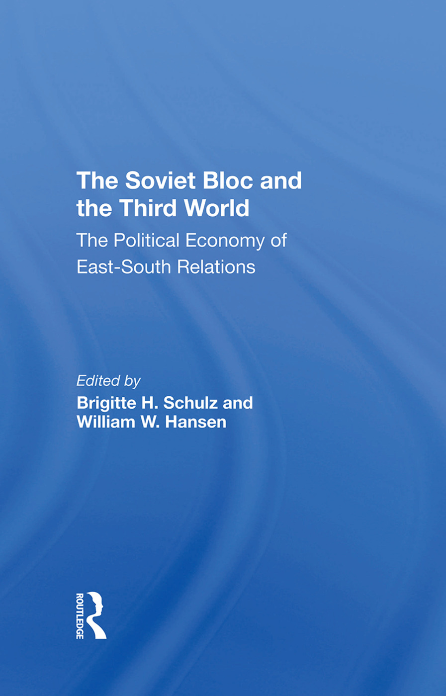 The Soviet Bloc And The Third World: The Political Economy Of Eastsouth Relations, 1st Edition (Hardback) book cover